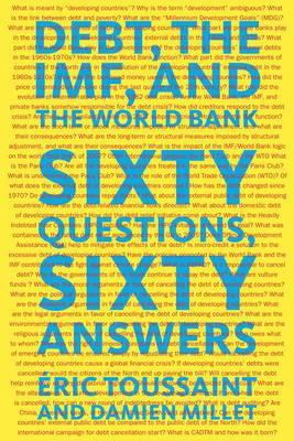 Debt, the IMF and the World Bank: Sixty Questions, Sixty Answers
