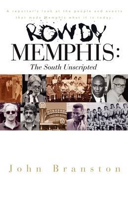 Rowdy Memphis: The South Unscripted