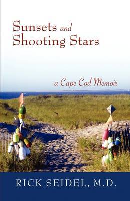 Sunsets and Shooting Stars: A Cape Cod Memoir