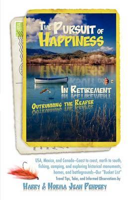 The Pursuit of Happiness in Retirement: Outrunning the Reaper