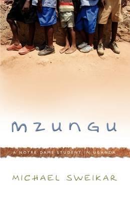 Mzungu: A Notre Dame Student in Uganda