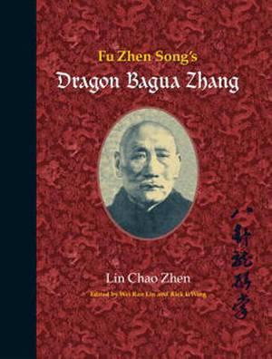 Fu Zhen Song's Dragon Bagua Zhang