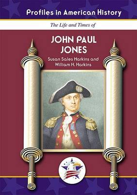 The Life and Times of John Paul Jones