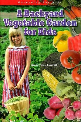 A Backyard Vegetable Garden for Kids