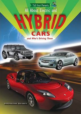 All about Electric and Hybrid Cars and Who's Driving Them