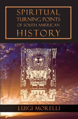 Spiritual Turning Points of South American History