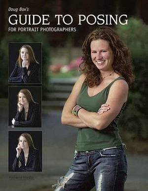 Doug Box's Guide to Posing for Portrait Photography