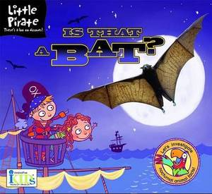 Little Pirate: Is That a Bat?