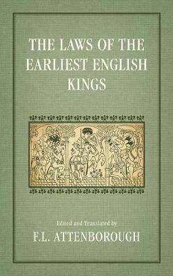 The Laws of the Earliest English Kings (1922)