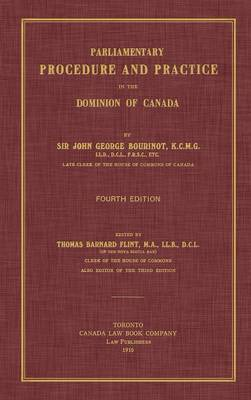 Parliamentary Procedure and Practice in the Dominion of Canada. Fourth Edition.