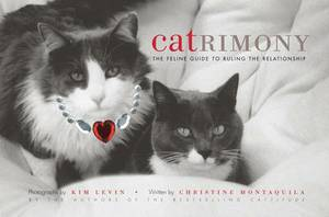 Catrimony: The Feline Guide to Ruling the Relationship