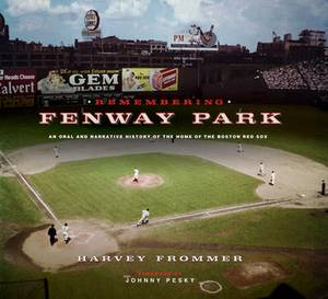 Remembering Fenway Park: An Oral and