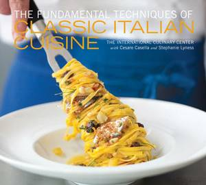 The Fundamental Techniques of Classic Italian Cuisine