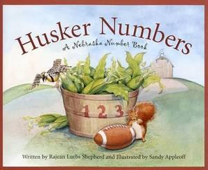 Husker Numbers: A Nebraska Number Book