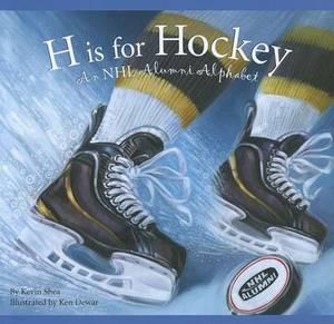 H Is for Hockey: An NHL Alumni Alphabet
