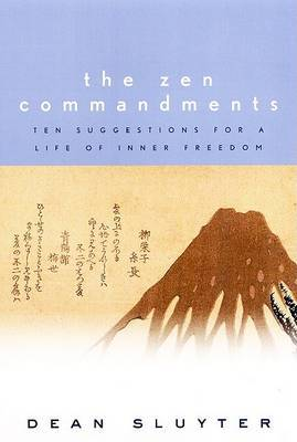 The Zen Commandments: Ten Suggestions for a Life of Inner Freedom
