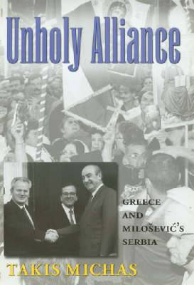 Unholy Alliance: Greece and Serbia in the Nineties
