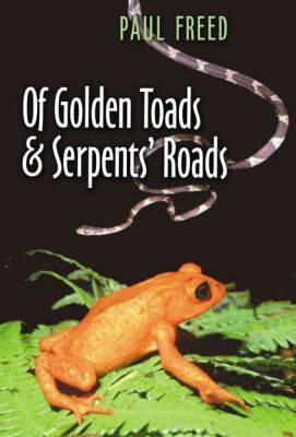 Of Golden Toads and Serpents' Roads