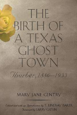 The Birth of a Texas Ghost Town: Thurber, 1886-1933