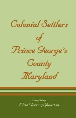 Colonial Settlers of Prince George's County, Maryland