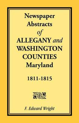Newspaper Abstracts of Allegany and Washington Counties, 1811-1815