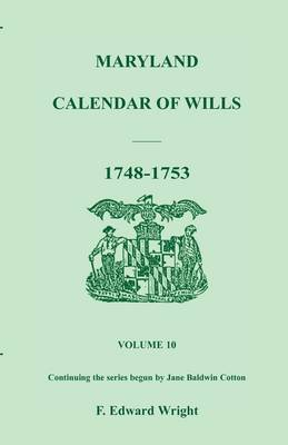 Maryland Calendar of Wills, Volume 10: 1748-1753