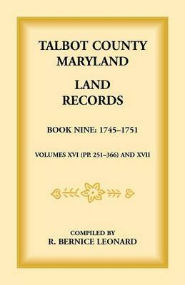 Talbot County, Maryland Land Records: Book 9, 1745-1751