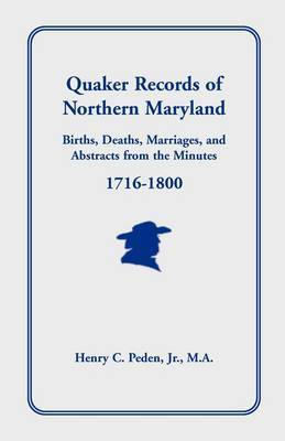 Quaker Records of Northern Maryland, 1716-1800