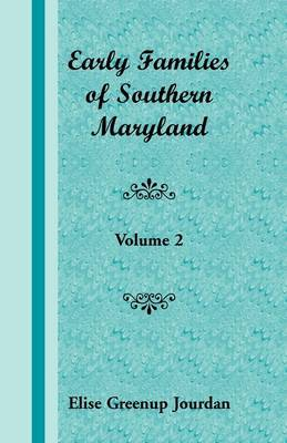 Early Families of Southern Maryland: Volume 2