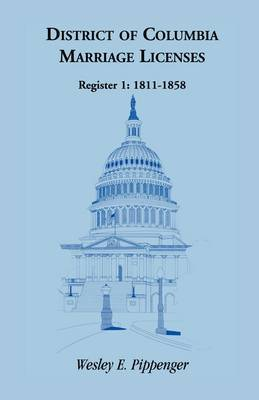 District of Columbia Marriage Licenses, Register 1: 1811-1858