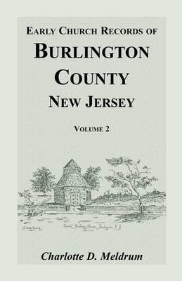 Early Church Records of Burlington County, New Jersey. Volume 2