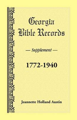 Georgia Bible Records, Supplement, 1772-1940