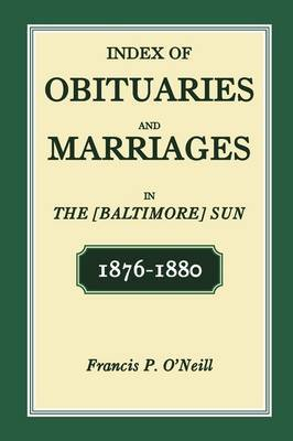 Index of Obituaries and Marriages in the [Baltimore] Sun, 1876-1880