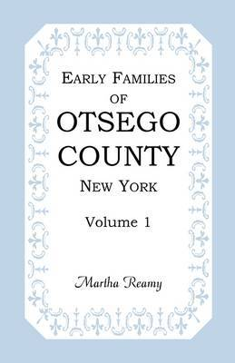 Early Families of Otsego County, New York, Volume 1