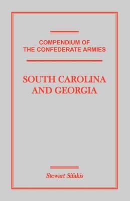 Compendium of the Confederate Armies: South Carolina and Georgia