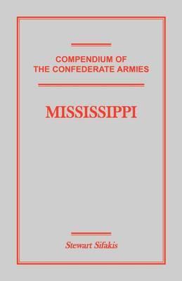 Compendium of the Confederate Armies: Mississippi