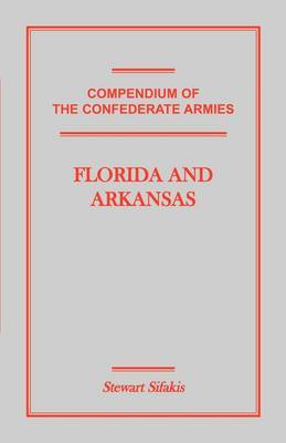 Compendium of the Confederate Armies: Florida and Arkansas