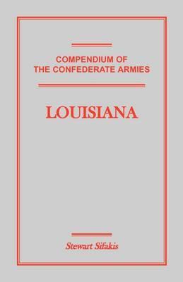 Compendium of the Confederate Armies: Louisiana