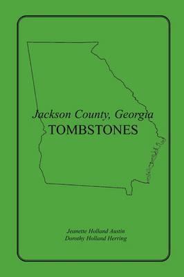 Jackson County, Georgia Tombstones