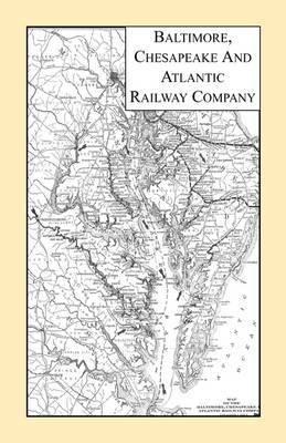 Baltimore, Chesapeake & Atlantic Railway Company