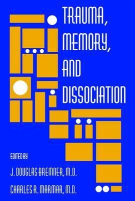 Trauma, Memory, and Dissociation
