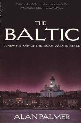 The Baltic: A New History of the Region and Its People