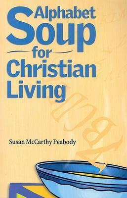 Alphabet Soup for Christian Living