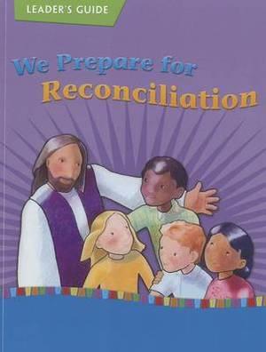 We Prepare for Reconciliation