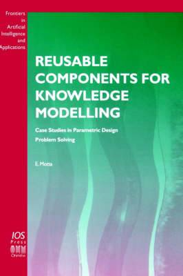 Reusable Components for Knowledge Modelling: Case Studies in Parametric Design Problem Solving