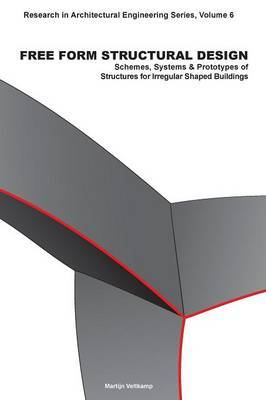 Free Form Structural Design: Schemes, Systems and Prototypes of Structures for Irregular Shaped Buildings