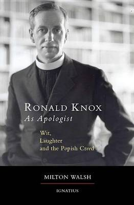 Ronald Knox as Apologist: Wit, Laughter and the Popish Creed