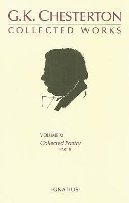 The Collected Works of G. K. Chesterton: v. 10: Collected Poetry: Pt. 2