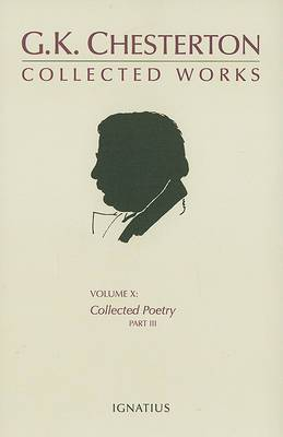 The Collected Works of G.K.Chesterton: Collected Poetry: v. X, Pt. III