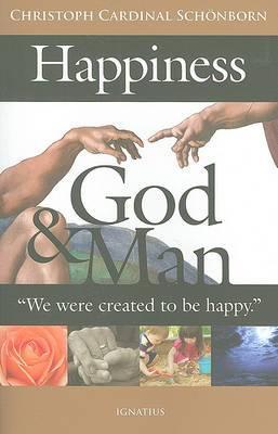 Happiness, God & Man